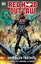 Red Hood: Outlaw (2016-) Vol. 4: Unspoken Truths (Red Hood and the Outlaws (2016-))