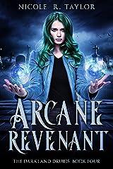 Arcane Revenant (The Darkland Druids Book 4) Kindle Edition