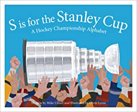 S is for the Stanley Cup: A Hockey Championship Alphabet (Sleeping Bear Alphabet Books)