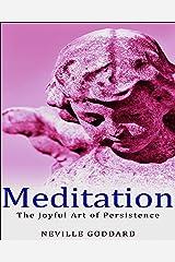 Meditation: The Joyful Art of Persistence Kindle Edition