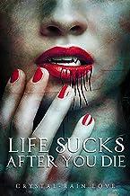 Life Sucks After You Die (Twice Bitten Book 1)