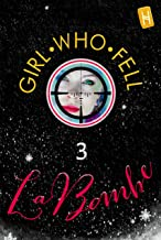 Girl Who Fell 3: La Bombe. Under the radar women-centric magic realism with Helen of Troy in a Killing Eve-cum-Margaret Atwood thriller. —The women hybrids ... in the snow (HAIL THE QUEEN® series)