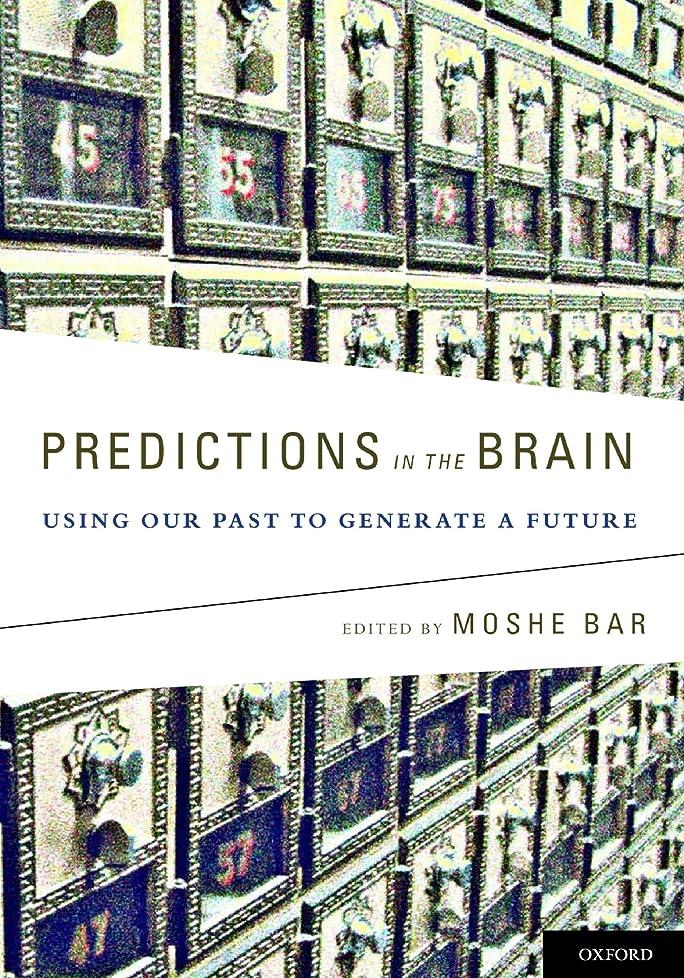 間違っているビジョン構成員Predictions in the Brain: Using Our Past to Generate a Future (English Edition)