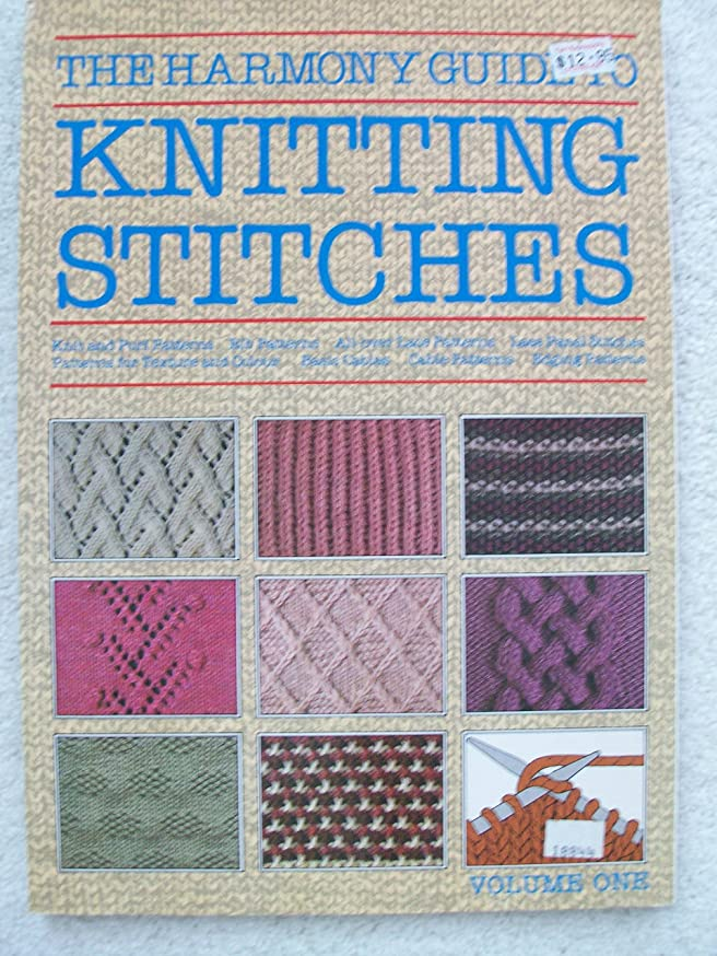 The Harmony Guide to Knitting Stitches: Knit and Purl Patterns / Rib Patterns / All-over Lace Patterns / Lace Panel Stitches / Patterns for Texture and Colour / Basic Cables / Cable Patterns / Edging
