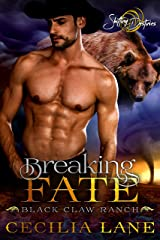 Breaking Fate: A Shifting Destinies Bear Shifter Romance (Black Claw Ranch Book 3) Kindle Edition