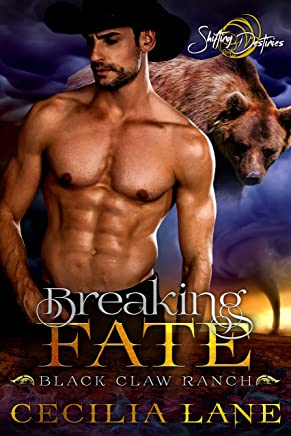 Breaking Fate: A Shifting Destinies Bear Shifter Romance (Black Claw Ranch Book 3)