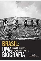 Brasil: uma biografia: Com novo pós-escrito eBook Kindle