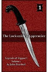 The Locksmith's Apprentice (Legends of Ziggur't Book 1) Kindle Edition