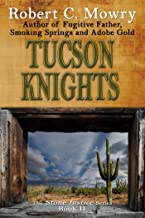 Tucson Knights: A Civil War Era / Inspirational, Frontier Novel (The Stone Justice Series Book 2)
