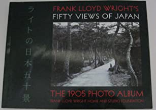 Frank Lloyd Wright's Fifty Views of Japan: The 1905 Photo Album (Wright at a Glance)