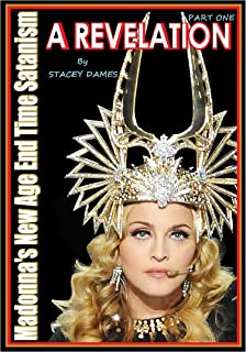 Madonna's New Age End Time Satanism: A Revelation (English Edition)