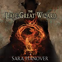 The Late Great Wizard: The Wayward Mages, Book 1