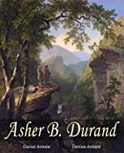 Asher B. Durand: 120 Hudson River School Paintings - Annotated
