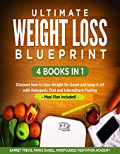 Ultimate Weight Loss Blueprint – 4 Books in 1: Discover how to lose Weight for Good and keep it off with Ketogenic Diet and Intermittent Fasting – Meal Plan included! (English Edition)