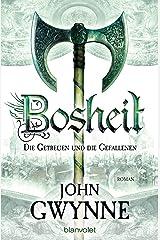 Bosheit - Die Getreuen und die Gefallenen 2: Roman (German Edition) Kindle Edition