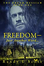 Freedom: – Just Another Word (Dream Messiah Book 1)