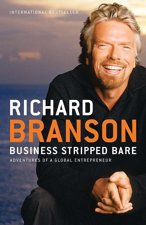 請願者やろう正確にBusiness Stripped Bare: Adventures of a Global Entrepreneur (English Edition)