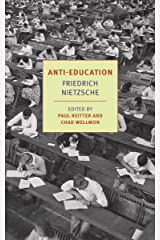 Anti-Education: On the Future of Our Educational Institutions (New York Review Books Classics) Kindle Edition