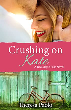 Crushing on Kate (A Red Maple Falls Novel, #2)