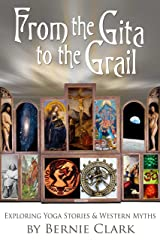 From the Gita to the Grail Kindle Edition