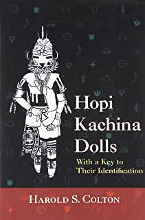 Hopi Kachina Dolls with a Key to Their Identification