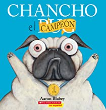 Chancho el campeón (Pig the Winner) (Chancho el pug) (Spanish Edition)