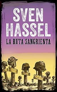 LA RUTA SANGRIENTA: Edición española (Sven Hassel serie bélica)