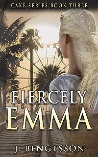 Fiercely Emma: Cake Series Book Three