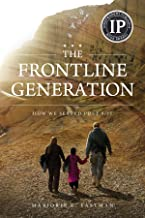 The Frontline Generation: How We Served Post 9/11