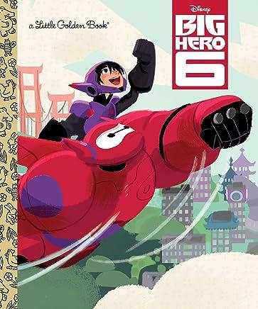 Big Hero 6 Little Golden Book (Disney Big Hero 6)