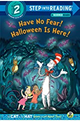 Have No Fear! Halloween is Here! (Dr. Seuss/The Cat in the Hat Knows a Lot About That!) (Step into Reading) Kindle Edition