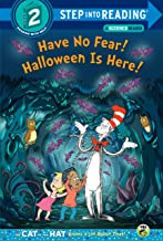 Have No Fear! Halloween is Here! (Dr. Seuss/The Cat in the Hat Knows a Lot About That!) (Step into Reading)