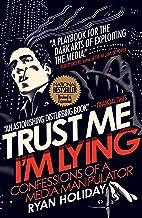 Trust Me I'm Lying [Paperback] [Jan 01, 2018] Ryan Holiday (author)