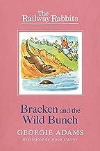 Bracken and the Wild Bunch: Book 11 (Railway Rabbits 12)