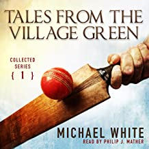 Tales from the Village Green: Collected Tales, Volume 1