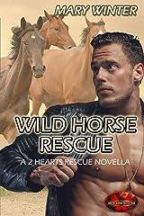 Wild Horse Rescue: Brotherhood Protectors World Kindle Edition