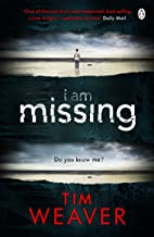 I Am Missing: He's lost his memory. He's linked to murder. Find out why in this UNPUTDOWNABLE THRILLER