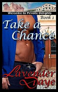 Take a Chance: Private Delights, Book 1