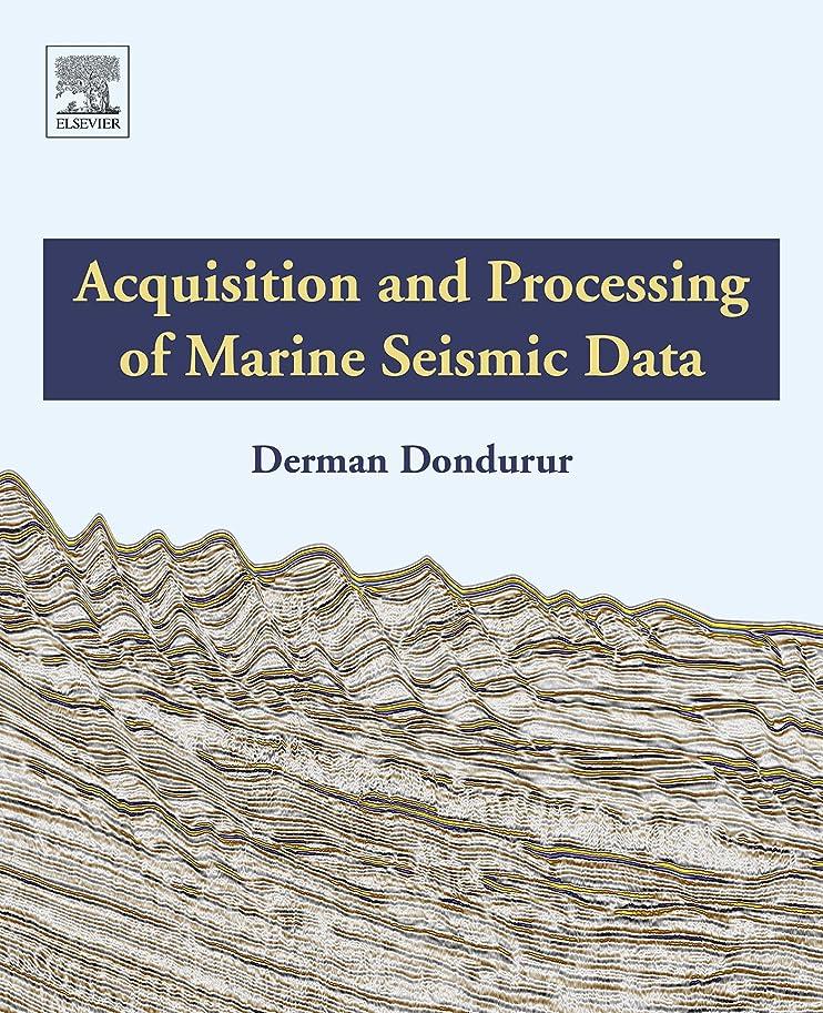 葉を集める描写軽減Acquisition and Processing of Marine Seismic Data (English Edition)
