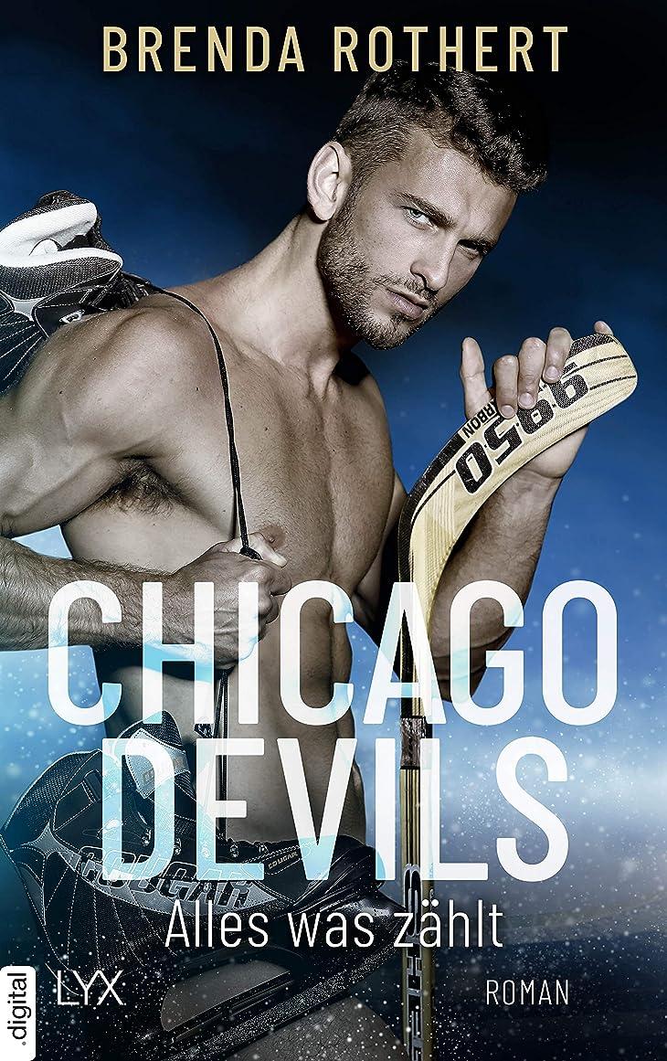 消費リーズスペイン語Chicago Devils - Alles, was z?hlt (Chicago-Devils-Reihe 2) (German Edition)
