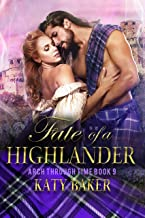 Fate of a Highlander: A Scottish Time Travel Romance (Arch Through Time Book 9)