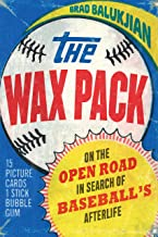 The Wax Pack: On the Open Road in Search of Baseball's Afterlife PDF