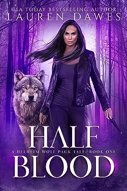 Half Blood: A Helheim Wolf Pack Tale (Half Blood Series Book 1)