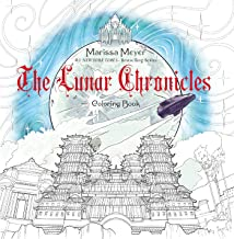 The Lunar Chronicles Coloring Book: Based on The Lunar Chronicles by Marissa Meyer
