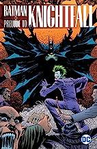 Batman: Prelude to Knightfall (Batman: Knightfall)