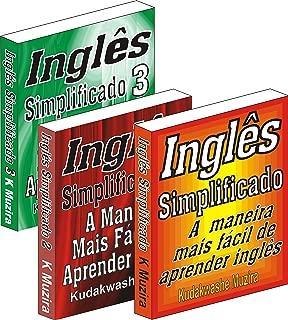 Inglês Simplificado 1, 2 & 3: A Maneira Mais Fácil de Aprender Inglês (Portuguese Edition)