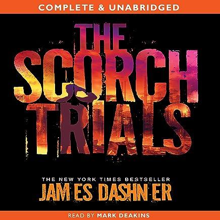 The Scorch Trials: The Maze Runner, Book 2