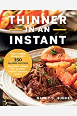 Thinner in an Instant Cookbook: Great-Tasting Dinners with 350 Calories or Less from the Instant Pot or Other Electric Pressure Cooker Kindle Edition