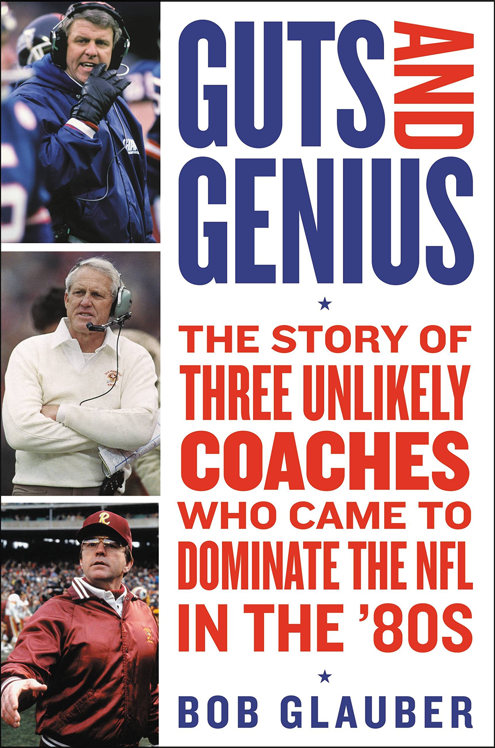 Image OfGuts And Genius: The Story Of Three Unlikely Coaches Who Came To Dominate The NFL In The '80s (English Edition)