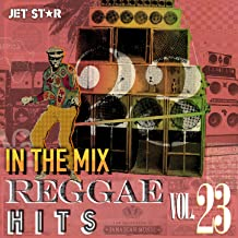 Reggae Hits In the Mix, Vol. 23